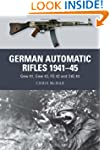 German Automatic Rifles, 1941-45: Gew...