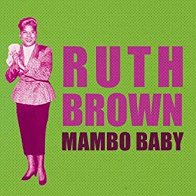 Mambo Baby: Ruth Brown: Amazon.it: Musica Digitale