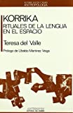img - for Korrika : rituales de la lengua en el espacio (Autores, textos y temas) (Spanish Edition) book / textbook / text book