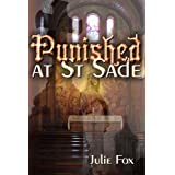 Punished at St Sade (Authority Figures Book 2) ~ Julie Fox