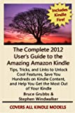 51bG0uIw8KL. SL160 The Complete 2012 Users Guide to the Amazing Amazon Kindle: Covers All Current Kindles Including the Kindle Fire, Kindle Touch, Kindle Keyboard, and Kindle