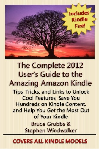 51bG0uIw8KL The Complete 2012 Users Guide to the Amazing Amazon Kindle: Covers All Current Kindles Including the Kindle Fire, Kindle Touch, Kindle Keyboard, and Kindle