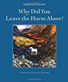 img - for Why Did You Leave the Horse Alone? book / textbook / text book
