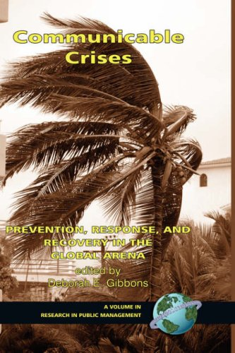 Communicable Crises: Prevention, Response, and Recovery in the Global Arena (HC) (Research in Public Management) PDF