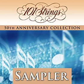 "101 Strings Orchestra - ""50th Anniversary Collection"" Sampler (Amazon Exclusive)"