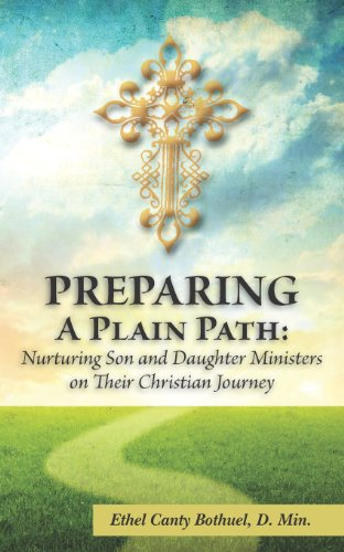 Preparing a Plain Path: Nurturing Son and Daughter Ministers on their Christian Journey