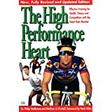 The High Performance Heart: Effective Training with the Heart Rate Monitorby Philip Maffetone