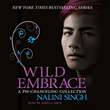 Wild Embrace: A Psy-Changeling Collection Audiobook by Nalini Singh Narrated by Angela Dawe