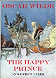 img - for The Happy Prince And Other Tales (Illustrated): With twelve fabulous foul-color illustrations book / textbook / text book
