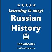 Russian History | Livre audio Auteur(s) :  IntroBooks Narrateur(s) : Cyrus Nilo