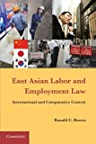 Ronald C. Brown East Asian Labor and Employment Law: International and Comparative Context