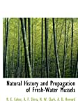 img - for Natural History and Propagation of Fresh-Water Mussels book / textbook / text book