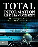 img - for Total Information Risk Management: Maximizing the Value of Data and Information Assets book / textbook / text book