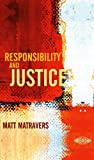img - for Responsibility and Justice book / textbook / text book