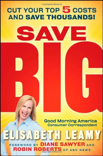 Save Big: Cut Your Top 5 Costs and Save Thousands, Elizabeth Leamy