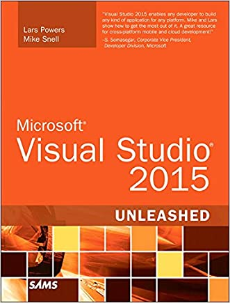 Microsoft Visual Studio 2015 Unleashed (3rd Edition)