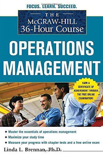 The McGraw-Hill 36-Hour Course: Operations Management...
