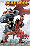 img - for Deadpool Classic Vol. 13: Deadpool Team-Up book / textbook / text book