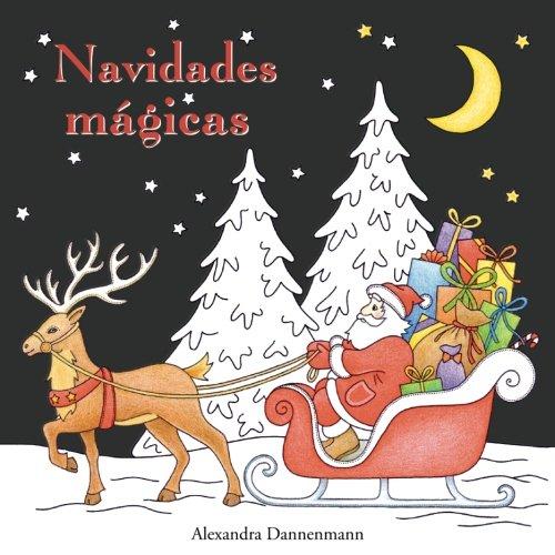 Navidades mágicas: Libro para colorear sobre fondo negro para que se coloreen con vivos colores.