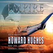Empire: The Life, Legend, and Madness of Howard Hughes | [Donald L. Barlett, James B. Steele]
