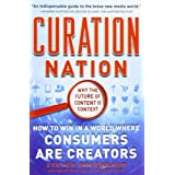 Curation Nation: How to Win in a World Where Consumers are Creators ~ Steven Rosenbaum