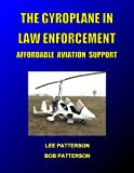 THE GYROPLANE IN LAW ENFORCEMENT, Affordable Aviation Support