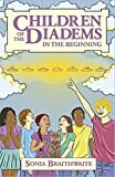 Sonia Braithwaite Children of the Diadems: Book One - In The Beginning: 1