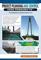 Project Planning & Control Using Primavera? P6TM for all industries including versions 4 to 7