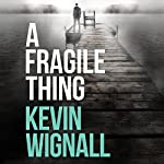 A Fragile Thing | Kevin Wignall