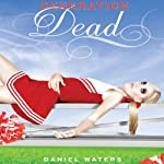 Generation Dead (       UNABRIDGED) by Daniel Waters Narrated by Elizabeth Evans