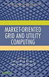 img - for Market-Oriented Grid and Utility Computing (Wiley Series on Parallel and Distributed Computing) book / textbook / text book
