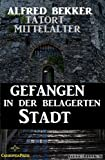 Gefangen in der belagerten Stadt (Tatort Mittelalter) TOP KAUF