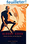 Bloody Good - Chivalry, Sacrifice and...