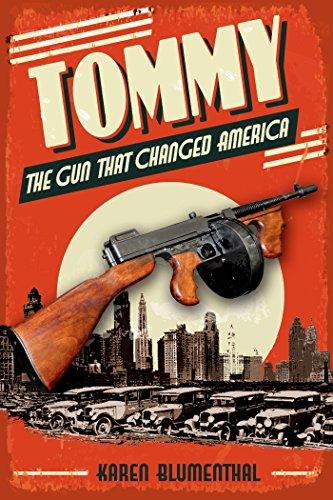 Karen Blumenthal - Tommy: The Gun That Changed America