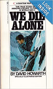 We die alone (Bantam war book series): David Armine Howarth ...
