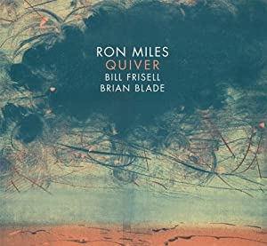 Quiver - Ron Miles / Bill Frisell / Brian Blade