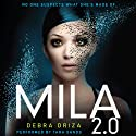 MILA 2.0 (       UNABRIDGED) by Debra Driza Narrated by Tara Sands