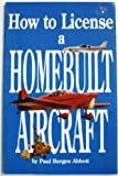 img - for How to license a homebuilt aircraft book / textbook / text book