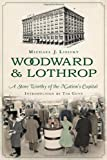 Woodward & Lothrop: A Store Worthy of the Nations Capital (Landmark Department Stores)