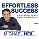 Effortless Success Rede von Michael Neill Gesprochen von: Michael Neill