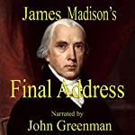 James Madison's Final Address | James Madison