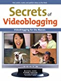 Secrets of Videoblogging (0321429176) by Verdi, Michael