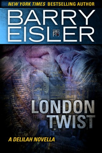 Barry Eisler - London Twist: A Delilah Novella