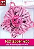 Topflappen-Zoo. Tierische Topflappen-Handschuhe häkeln