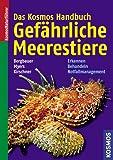 Das Kosmos Handbuch Gefährliche Meerestiere: Erkennen, Behandeln, Notfallmanagement