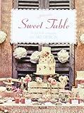 Sweet table. Le più belle creazioni di Cake design (Silovoglio)