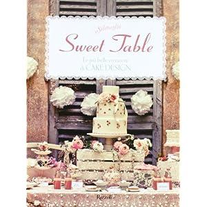 Sweet table. Le più belle creazioni di Cake design [Rilegato]