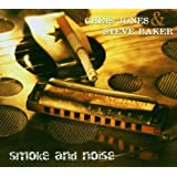 "Smoke and Noisevon ""Chris Jones & Steve Baker"""
