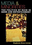 img - for Media & Minorities: The Politics of Race in News and Entertainment (Spectrum Series: Race and Ethnicity in National and Global Politics) book / textbook / text book