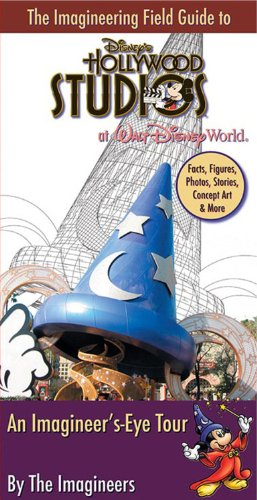 The Imagineering Field Guide to Disney's Hollywood Studios